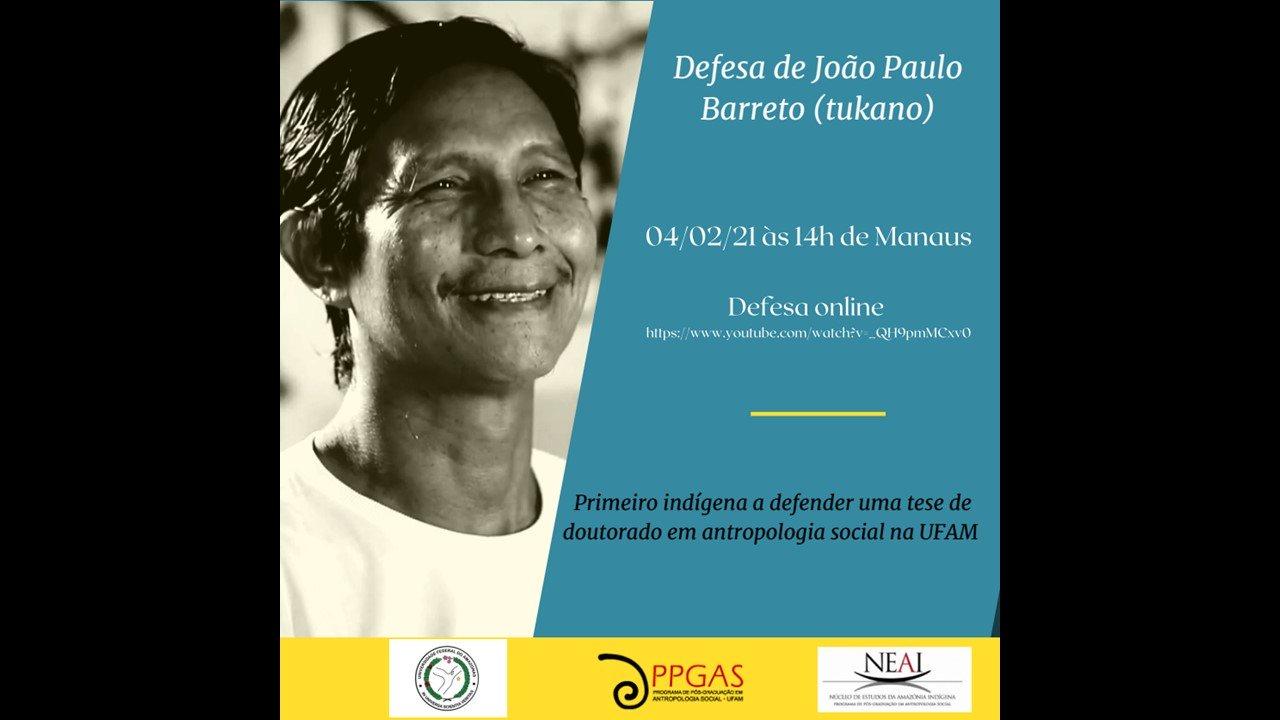 Pesquisador do NEAI, João Paulo Lima Barreto, será o primeiro indígena a defender uma tese de doutorado no PPGAS/UFAM